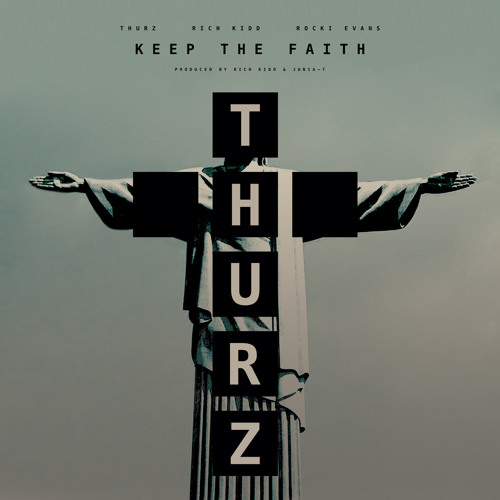 "THURZ ""KEEP THE FAITH"" ft. RICH KIDD & ROCKI EVANS"