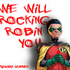 We will Rocking Robin You by Padawan Schmidt