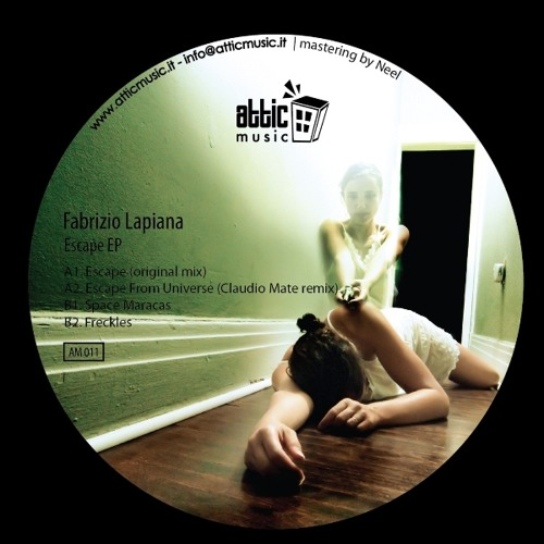 Attic Music 011 - A2 - Fabrizio Lapiana - Escape From Universe (Claudio Mate Remix)