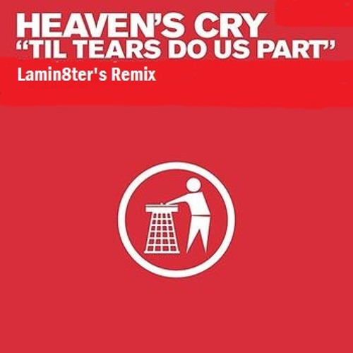 Heaven's Cry - Til Tears Do Us Part (Lamin8ers Remix) (JTS Hardcore Edit)