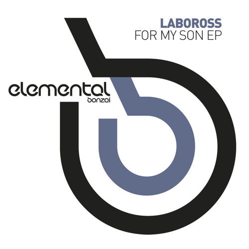 LaboRoss - For My Son (Bonzai Elemental)