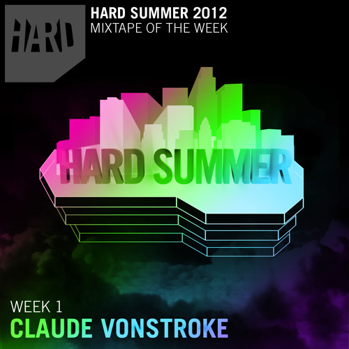 CLAUDE VONSTROKE - HARDFEST SUMMER 2012 MIX