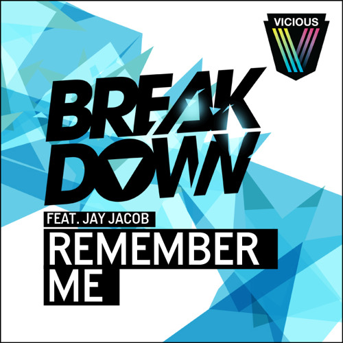 [OUT NOW ON VICIOUS] Breakdown - Remember Me ft. Jay Jacob