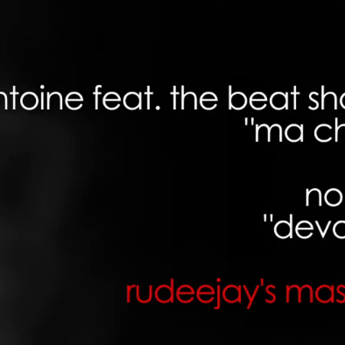 DJ Antoine feat. The Beat Shakers - Ma Chérie VS Nomad - Devotion (Rudeejay's Mash-up)