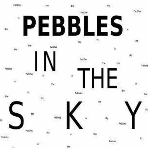 Pebbles in the Sky