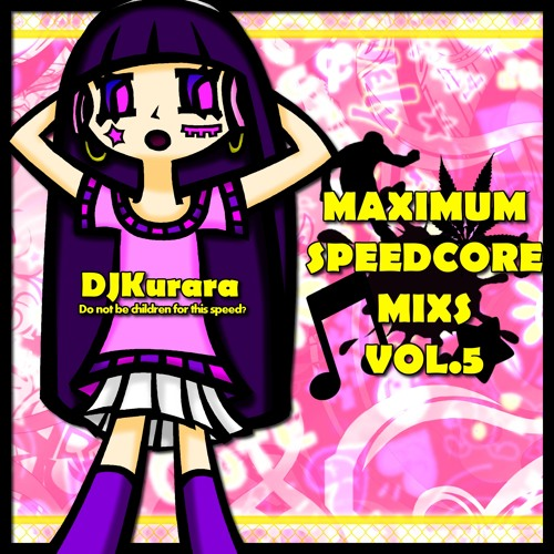 DJKurara - MAXIMUM SPEEDCORE MIXS VOL.5 DEMO