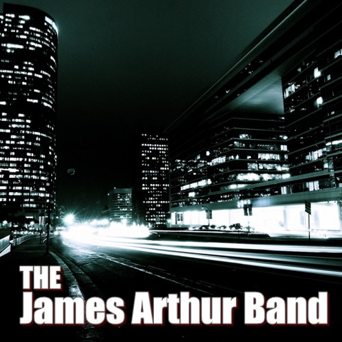 The James Arthur Band - If You Let Me