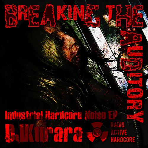 DJKurara - Breaking the Auditory DEMO