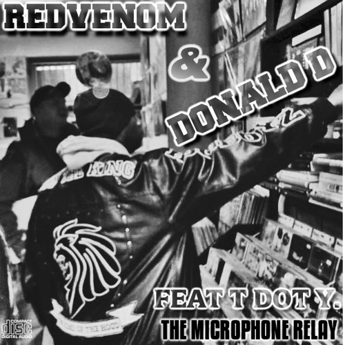 REDVENOM FEAT DONALD D & T DOT Y.THE  MICROPHONE RELAY.