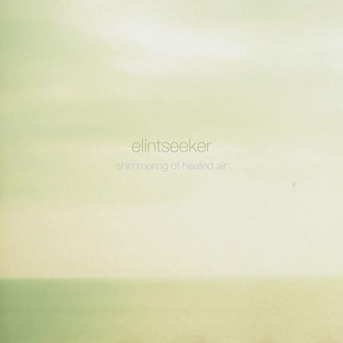 Elintseeker - Shimmering of heated air EP sampler