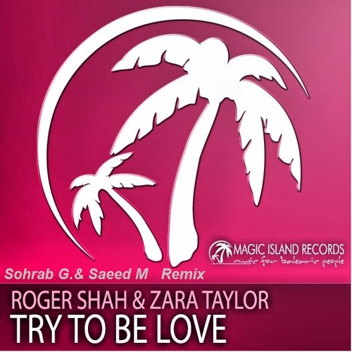 Sunlounger Feat. Zara Taylor - Try To Be Love(Sohrab G. & Saeed M Remix)