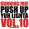 PUSH UP YUH LIGHTA VOL.10 - RUNNING IRIE SOUND - 2012