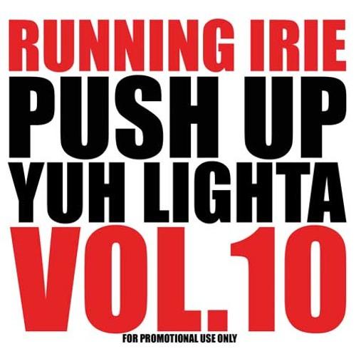PUSH UP YUH LIGHTA VOL.10 - RUNNING IRIE SOUND - 2012