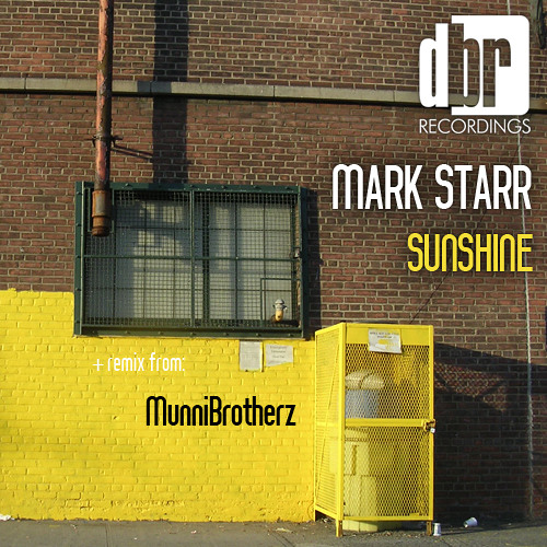 Mark Starr - Sunshine (Original Mix) [DBR RECORDINGS] Out NOW!