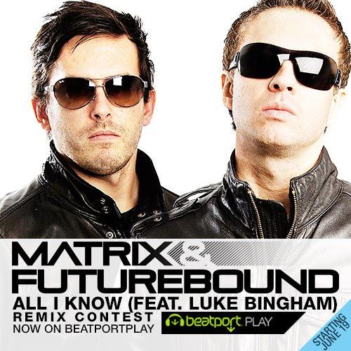 Matrix and Futurebound feat Luke Bingham - All I Know (Exorcist Remix) [Free]