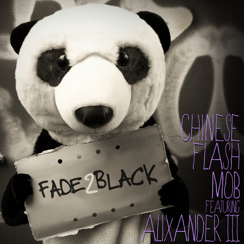 Chinese Flash Mob feat Alixander III - Fade 2 Black (Blende Radio RMX)