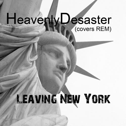 HeavenlyDesaster (covers REM) - Leaving New York