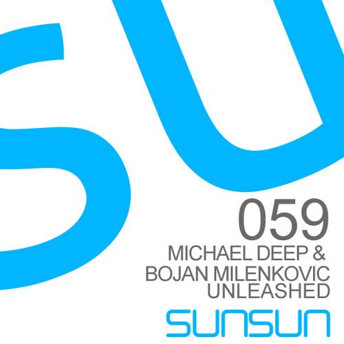 Michael Deep & Bojan Milenkovic - Unleashed