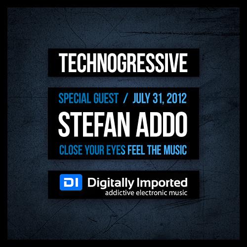 Stefan Addo | Technogressive [July 31, 2012] On Digitally Imported Radio