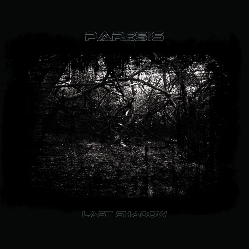 Paresis - Last Shadow Preview