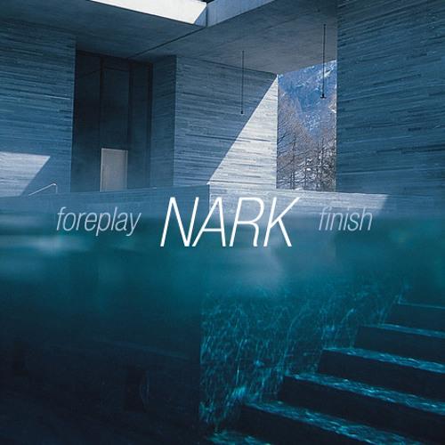 NARK - Foreplay to Finish