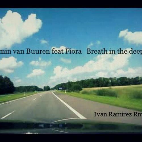 Armin van Buuren feat Fiora Breath in the deep (Ivan Ramirez Rework) **Demo**