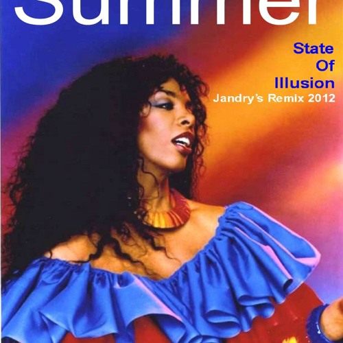 DONNA SUMMER-STATE OF ILLUSION (JANDRY'S EXTENDED REMIX 2012)