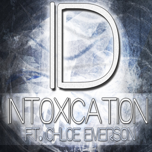 Intoxication (Ft. Chloe Emerson) - IDestiny