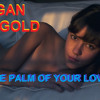 Pagan Gold - The Palm of your love