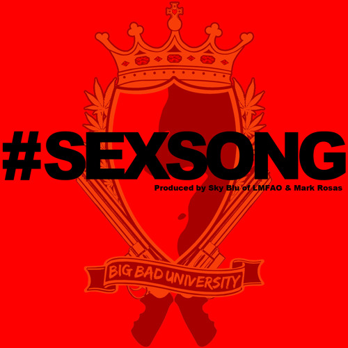#SEXSONG [Prod. by Sky Blu of LMFAO and Mark Rosas]