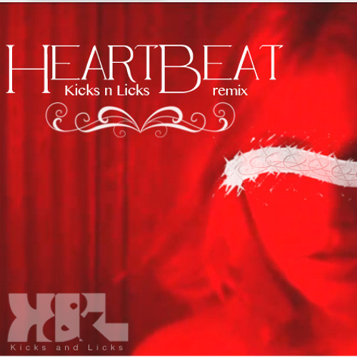 JJAMZ - HeartBeat (Kicks n Licks Remix) ***Free Download in Description***