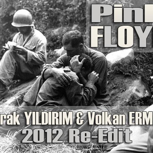 Pink Floyd - Welcome To The Machine (Burak YILDIRIM & Volkan ERMAN 2012 Re-Edit)