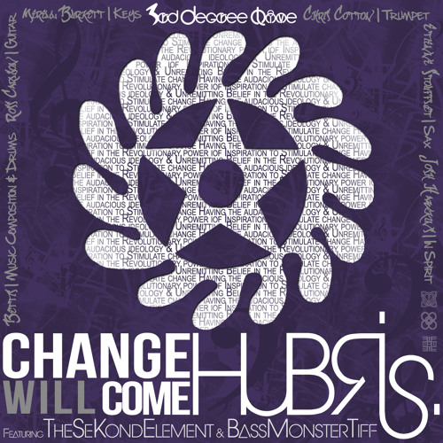 Change Will Come by The HUBRIS Tour & 3rd Degree Live
