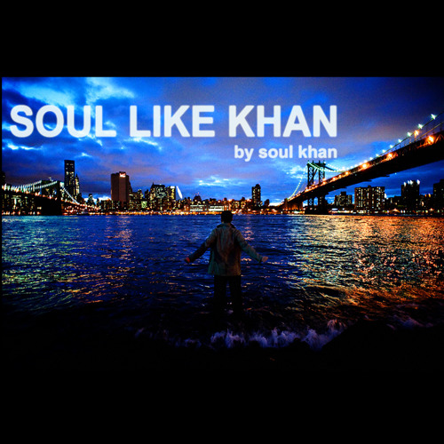 Soul Like Khan