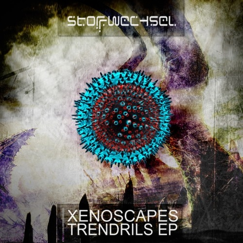 Xenoscape - Tendrils EP Preview - Stoffwechsel Records