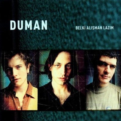 Duman-Belki Alismam Lazim