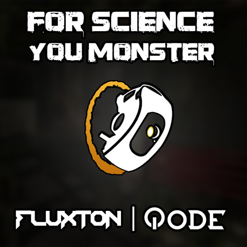 Fluxton & Qode - For Science, You Monster