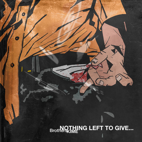 Brothers KIME: Nothing left to give...