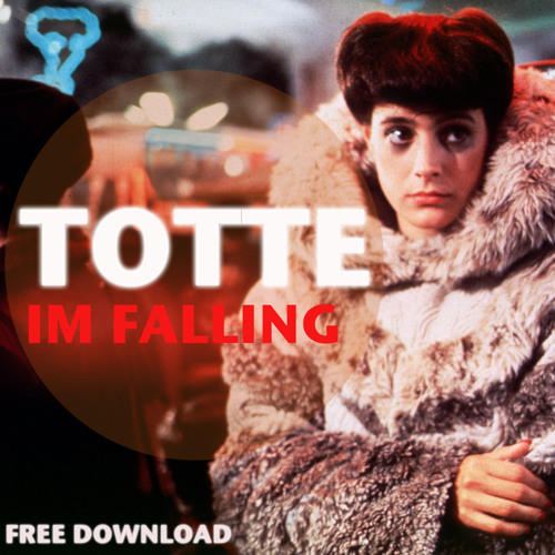 TOTTE - Im Falling (FREE DOWNLOAD)