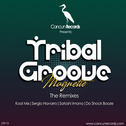 MAGNETIE - Tribal Groove (Kool Mix) Cancun Records