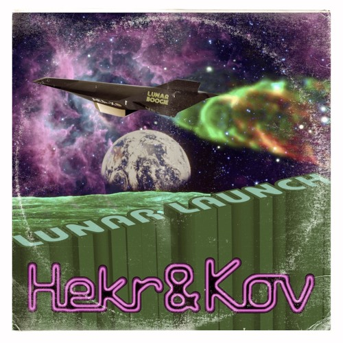 LUNAR LAUNCH ep - Hekr and Kov (www.soundcloud.com/lunarboogie)