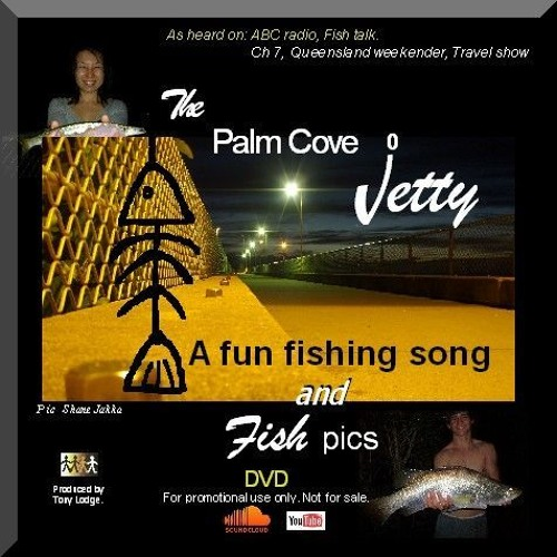 """Palm Cove Jetty"" (a fun song about fishing.) by Lodge."