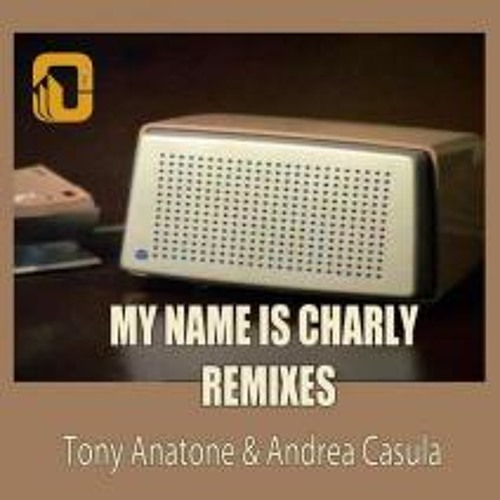 Tony Anatone & Andrea Casula - My Name Is Charly (Dj Rowk Remix) Out now on Unseen Records Colombia