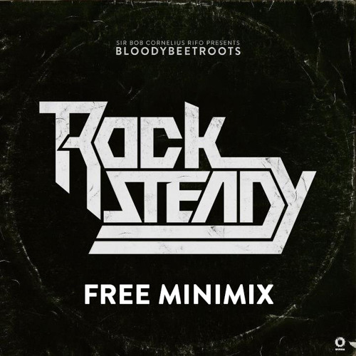 The Bloody Beetroots 'Rocksteady Remixes Minimix' (FREE DOWNLOAD)