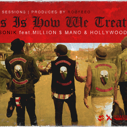 "Closed Sessions: ""This Is How We Treat'em"" feat Ninjasonik, Million $ Mano, and Hollywood Holt"