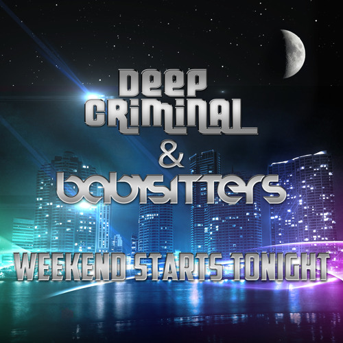 Deep Criminal & Babysitters - Weekend Starts Tonight (DJ Groover & DJ Conte Remix) preview