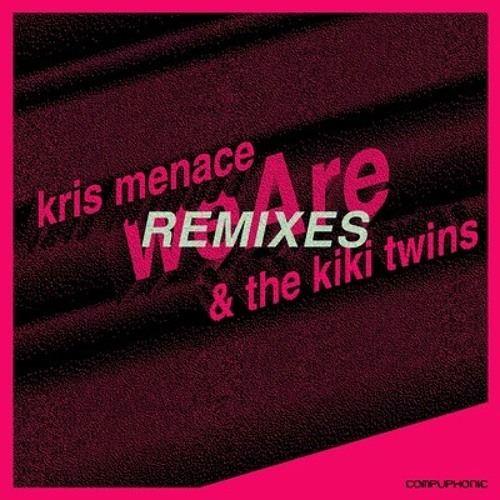 Kris Menace ft. The Kiki Twins - We Are (Houskeepings Cosmically Dusted Mix)