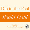 Roald Dahl: Dip in the Pool (Audiobook Extract) read by Adrian Scarborough