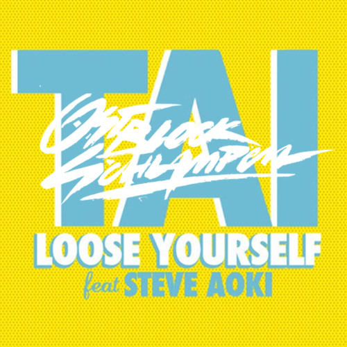 TAI & STEVE AOKI - LOOSE YOURSELF (OSTBLOCKSCHLAMPEN REMIX)(Remix Contest)