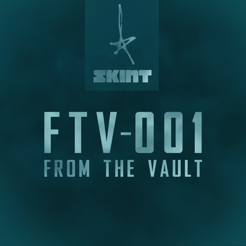 SKINT255 - Various - From The Vault Vol. 1